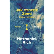 Jak ztratit Zemi - Nathaniel Rich, 200 stran