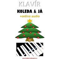 Klavír, koleda & já (+online audio) - Elektronická kniha