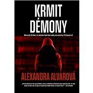 Krmit démony - Alexandra Alvarová, 368 stran