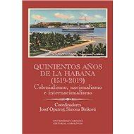 Quinientos anos de La Habana (1519-2019) - Elektronická kniha