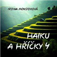 Haiku a hříčky 4 - Irena Mondeková, 68 stran