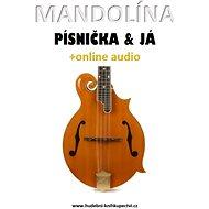 Mandolína, písnička & já (+online audio) - Elektronická kniha