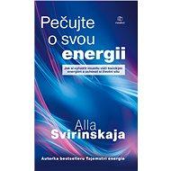 Pečujte o svou energii - Alla Svirinskaja, 264 stran