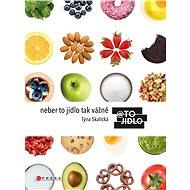 Neber to jídlo tak vážně - Elektronická kniha