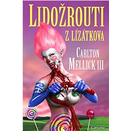 Lidožrouti z Lízátkova - Elektronická kniha