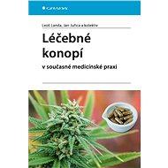 Léčebné konopí v současné medicínské praxi - kolektiv a, 144 stran