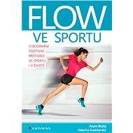 Flow ve sportu - Adam Blažej, 112 stran
