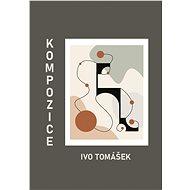 Kompozice - Ivo Tomášek, 83 stran