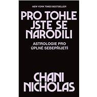 Pro tohle jste se narodili - Chani Nicholas, 288 stran