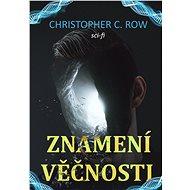 Znamení věčnosti - Christopher C. Row, 160 stran