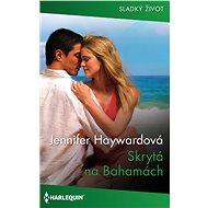 Skrytá na Bahamách - Jennifer Haywardová, 155 stran