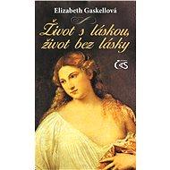 Život s láskou, život bez lásky - Elektronická kniha