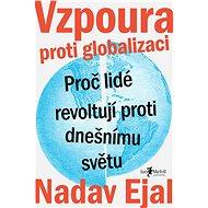 Vzpoura proti globalizaci - Nadav Eyal, 360 stran