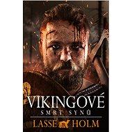 Vikingové - Smrt synů - Lasse Holm, 440 stran