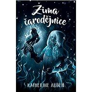 Zima čarodějnice - Katherine Arden, 384 stran