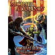 Hledání těla - Michael Atamanov, 336 stran