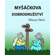 Myšáčkova dobrodružství - Elektronická kniha