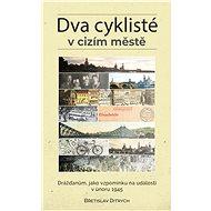 Dva cyklisté v cizím městě - Elektronická kniha