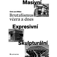 Brutalismus včera a dnes - Elektronická kniha