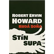 Rudá Soňa - Stín supa - Robert Ervin Howard, 110 stran
