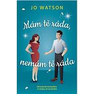 Mám tě ráda, nemám tě ráda - Jo Watsonová, 408 stran