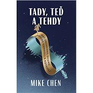 Tady, teď a tehdy - Mike Chen, 336 stran