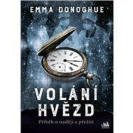 Volání hvězd - Emma Donoghueová, 296 stran