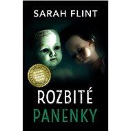 Rozbité panenky - Sarah Flint, 360 stran