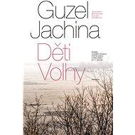 Děti Volhy - Guzel Jachina, 416 stran