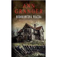 Nedokončená vražda - Ann Granger, 304 stran