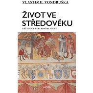 Život ve středověku - Elektronická kniha