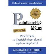 Podnikatelský mýtus - Michael E. Gerber