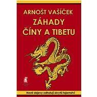 Záhady Číny a Tibetu - Elektronická kniha