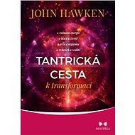 Tantrická cesta k transformaci - Elektronická kniha