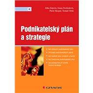 Podnikatelský plán a strategie - Jitka Srpová, Ivana Svobodová, Pavel Skopal, Tomáš Orlík