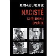 Nacisté, kteří unikli oprátce - Elektronická kniha