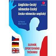 Anglicko-český/německo-český/česko-německo-anglický slovník sportovního tréninku - Elektronická kniha