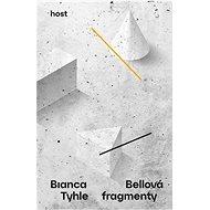 Tyhle fragmenty - Bianca Bellová, 195 stran