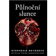 Půlnoční slunce - Stephenie Meyerová, 720 stran