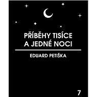 Příběhy tisíce a jedné noci - Petiška Eduard, 224 stran