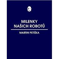 Milenky našich robotů - Elektronická kniha