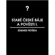 Staré české báje a pověsti 1 - Elektronická kniha