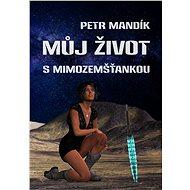 Můj život s mimozemšťankou - Elektronická kniha