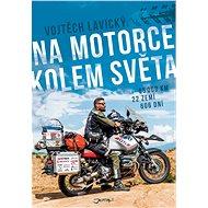 Na motorce kolem světa - Elektronická kniha