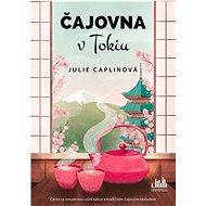 Čajovna v Tokiu - Julie Caplinová, 328 stran