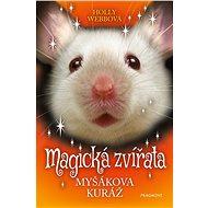 Magická zvířata - Myšákova kuráž - Holly Webbová, 96 stran