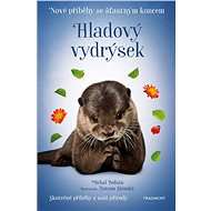 Nové příběhy se šťastným koncem – Hladový vydrýsek - Michal Belšán, 120 stran