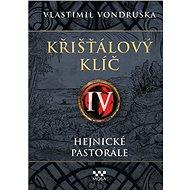 Křišťálový klíč IV - Hejnické pastorále - Vlastimil Vondruška, 432 stran