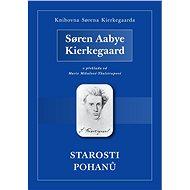 Starosti pohanů - Søren Aabye Kierkegaard, 78 stran