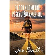 10 000 kilometrů pěšky Jižní Amerikou - Elektronická kniha
